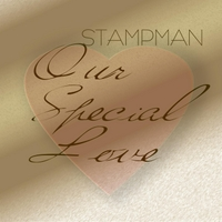 Stampman | Our Special Love