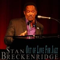 Stan Breckenridge | Out of Love for Jazz