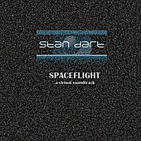 Stan Dart | Spaceflight: A Virtual Soundtrack