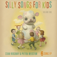 Stan Ridgway and Pietra Wexstun | Silly Songs for Kids, Vol. 1 - EP