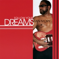 Stan Ivory | Follow Your Dreams