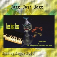 Stanley Sagov | Jazz Just Jazz