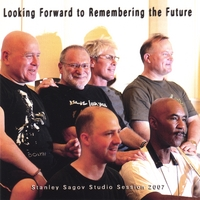 Stanley Sagov | Looking Forward to Remembering the Future (Disc 1)