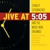Stanley Schumacher and the Music Now Ensemble: Jive At 5:05