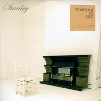 Stanley | Nothing to Say