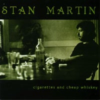 Stan Martin | Cigarettes and Cheap Whiskey