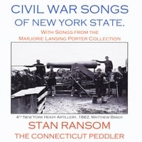 Stan Ransom the Connecticut Peddler | Civil War Songs of New York State