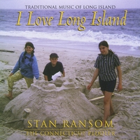 Stan Ransom the Connecticut Peddler | I Love Long Island: Traditional Music of Long Island