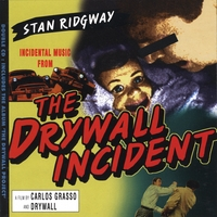 Stan Ridgway and Drywall | The Drywall Incident Double CD