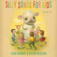 Stan Ridgway and Pietra Wexstun | Silly Songs for Kids, Vol. 1-LP