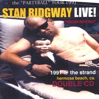 "STAN RIDGWAY | LIVE! 1991 ""poolside with gilly"" @ the strand, hermosa beach, calif. - double cd"