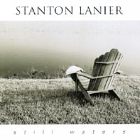 Stanton Lanier | Still Waters