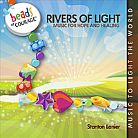Stanton Lanier | Rivers of Light: Music for Hope and Healing