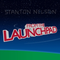 Stanton Nelson | From the Launchpad