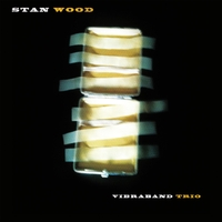 Stan Wood | Vibraband Trio