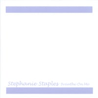 Stephanie Staples | Breathe On Me