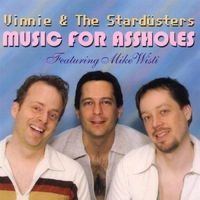 Vinnie and the Stardusters | Music for Assholes