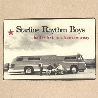 Starline Rhythm Boys | Better Luck Is A Barroom Away