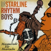 Starline Rhythm Boys | Masquerade For Heartache