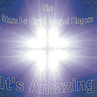 Stars for Christ Gospel Singers | It's Amazing
