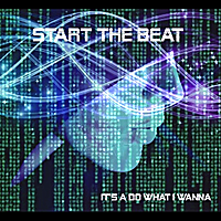 Start the Beat | It's a Do What I Wanna