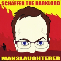 Schaffer the Darklord | Manslaughterer