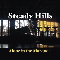 Steady Hills | Alone in the Marquee