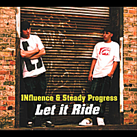 Steady Progress & INfluence | Let it Ride