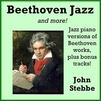 John Stebbe | Beethoven Jazz, and More!