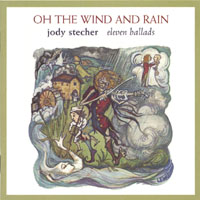 Jody Stecher | Oh the Wind and Rain