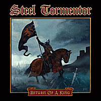 Steel Tormentor | Return of a King