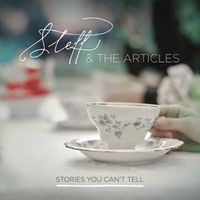 Steff and the Articles | Stories You Can't Tell