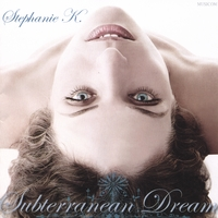 Stephanie K | Subterranean Dream