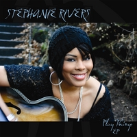 Stephanie Rivers | Play Things EP