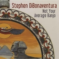 Stephen DiBonaventura | Not Your Average Banjo