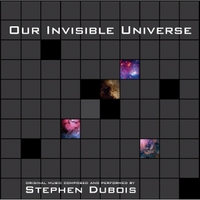 Stephen Dubois | Our Invisible Universe