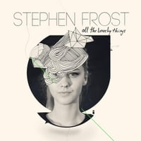 Stephen Frost | All the Lovely Things