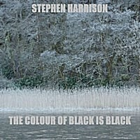 Stephen Harrison | The Colour of Black Is Black