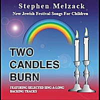 Stephen Melzack | Two Candles Burn: New Jewish Festival Songs for Children