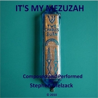 Stephen Melzack | It's My Mezuzah  (A Song All About the Importance and Meaning of a Mezuzah)