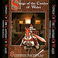 Stephen M Nicholas | Songs of the Castles of Wales