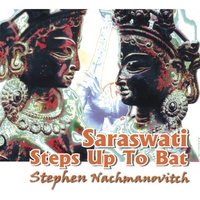 Stephen Nachmanovitch | Saraswati Steps Up To Bat