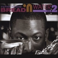 Stephen Richard | Bread 'n Water Vol. 2