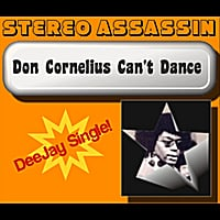 Stereo Assassin | Don Cornelius Can't Dance