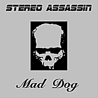 Stereo Assassin | Mad Dog
