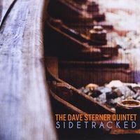 The Dave Sterner Quintet | Sidetracked