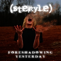 Steryle | Foreshadowing Yesterday