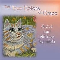 Steve and Melissa Kornicki | The True Colors of Grace
