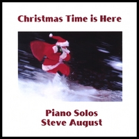 Steve August | Christmas Time Is Here