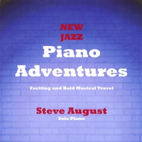 Steve August | New Jazz Piano Adventures